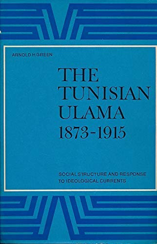 9789004056879: The Tunisian ulama 1873-1915: Social structure and response to ideological currents (Social, economic and political studies of the Middle East)