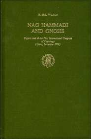 NAG HAMMADI AND GNOSIS. Papers read at the First International Congress of Coptology Cairo, December 1976 - Hrsg.]: Wilson, Robert McL.; Krause, Martin; Robinson, Jmes M.; Wisse, Frederik