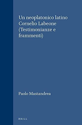 Un Neoplatonico Latino Cornelio Labeone.: Mastandrea, Paolo.