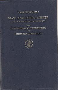 9789004059511: Mass and Lord's Supper: A Study in the History of the Liturgy