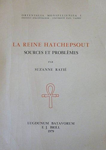 La Reine Hatchepsout: Sources et problemes (Paperback): Suzanne Ratie
