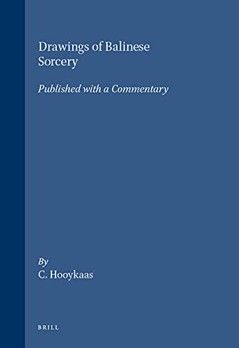 Drawings of Balinese Sorcery: Published with a Commentary (Paperback): C. Hooykaas