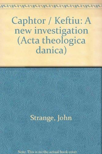 9789004062566: Caphtor/Keftiu: a new investigation