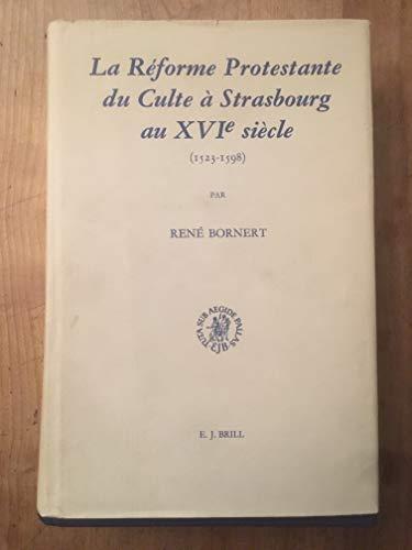9789004062641: LA Reforme Protestante Du Culte a Strasbourg Au Xvie Siecle - 1523-1598: Approche Sociologique Et Interpretation Theologique