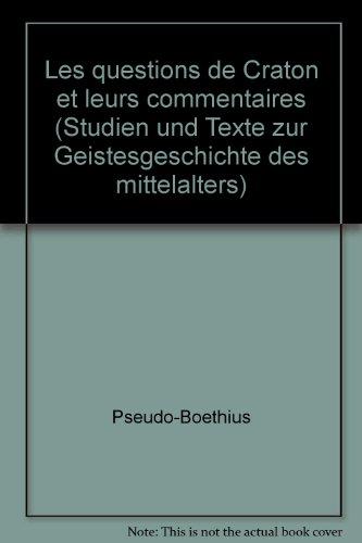 9789004063402: Les Questions de Craton et leur commentaires: Édition critique (Studien und Texte zur Geistesgeschichte des Mittelalters) (French Edition)