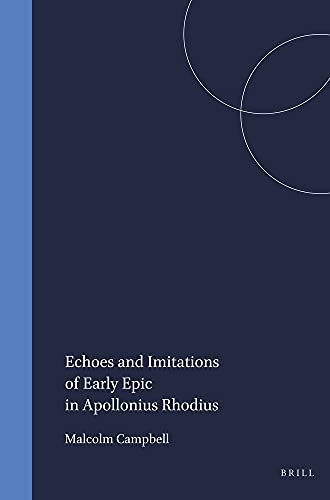 ECHOES AND IMITATIONS OF EARLY EPIC IN APOLLONIUS RHODIUS