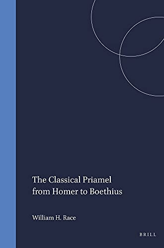 9789004065154: The Classical Priamel from Homer to Boethius (Mnemosyne , Vol Suppl. 74)