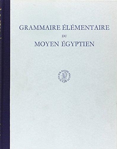 Grammaire Elementaire du Moyen Egyptien (Hardback): Adriaan De Buck
