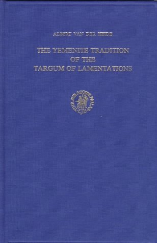 9789004065604: The Yemenite Tradition of the Targum of Lamentations: Critical Text and Analysis of the Variant Readings (Studia Post-Biblica)