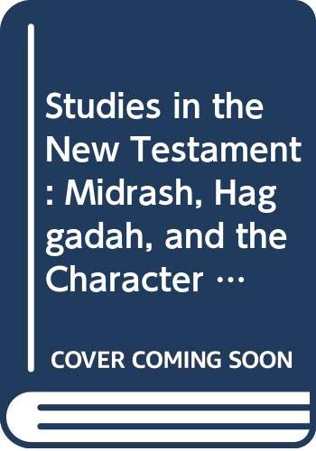 Studies in the New Testament: Midrash, Haggadah, and the Character of the Community Volume 3 (...