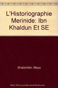9789004067592: L'Historiographie Merinide: Ibn Khaldun Et Ses Contemporains
