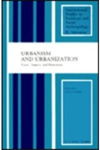 Urbanism and Urbanization: Views, Aspects, and Dimensions (International Studies in Sociology and ...