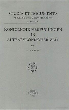 9789004069244: Konigliche Verfugungen in Altbabylonischer Zeit (Studia et Documenta ad Lura Orientis Antiqui Pertinentia)