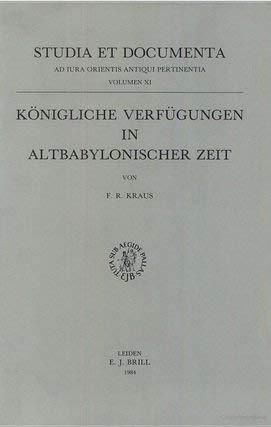 9789004069244: Konigliche Verfiugungen in Altbabylonischer Zeit (Ancient Near East) (Studia Et Documenta Ad Iura Orientis Antiqui Pertinentia)