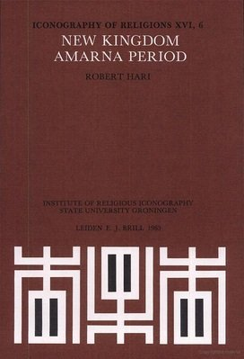 9789004070318: New Kingdom - Amarna Period: The Great Humn to Aten Iconography of Religion (Iconography of Religions)