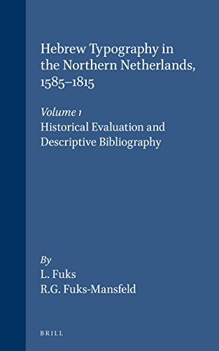 9789004070561: Hebrew Typography in the Northern Netherlands, 1585-1815: Volume 1: Historical Evaluation and Descriptive Bibliography: v. 1