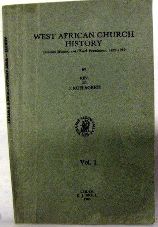 9789004071674: West African Church History: Christian Missions and Church Foundations : 1482-1919 (v. 1)