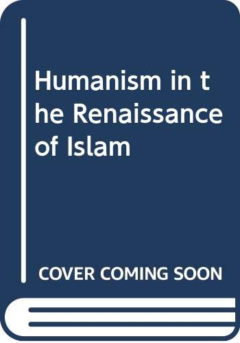 9789004072596: Humanism in the Renaissance of Islam (Studies in Islamic culture and history series)