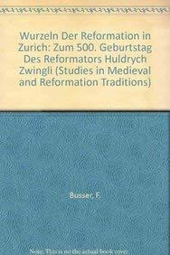 Wurzeln Der Reformation in Zurich: Busser, Fritz