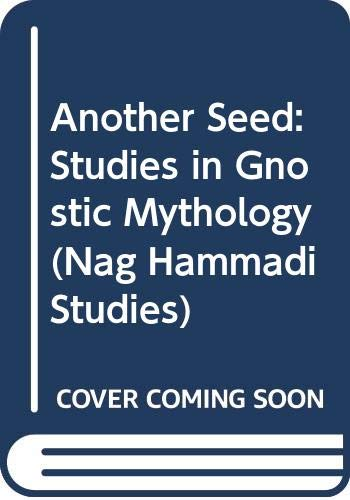 Another Seed: Studies in Gnostic Mythology (Nag: Gedaliahu A. G.