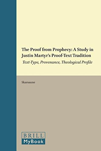 9789004074682: Proof from Prophecy: A Study in Justin Martyr's Proof Text Tradition Text-Type, Provenance, Theological Profile (Supplements to Novum Testamentum, V)