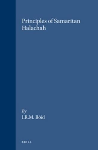 Principles of Samaritan Halachah (Studies in Judaism in Late Antiquity, Vol 38) Boid