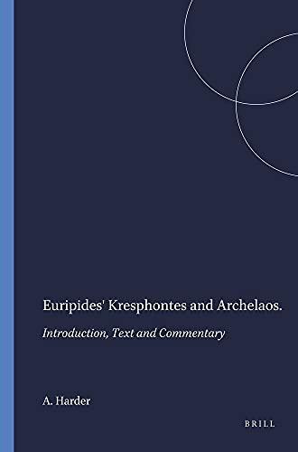 Euripides Kresphontes and Archelaos: Introduction, Text and Commentary: Introduction, Text and ...
