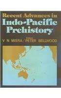 Recent Advances in Indo-Pacific Prehistory: EDITED BY V.N.