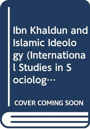 9789004075672: Ibn Khaldun and Islamic Ideology (International Studies in Sociology and Social Anthropology)