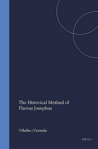 The Historical Method of Flavius Josephus (Arbeiten Zur Literatur Und Geschichte Des ...