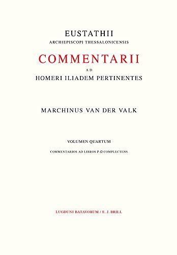 Commentarii Ad Homeri Iliadem Pertinentes Ad Fidem Codicis Laurentiani Editi - Curavit M. Van Der ...