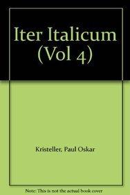 Iter Italicum (Vol 4): Kristeller, Paul Oskar