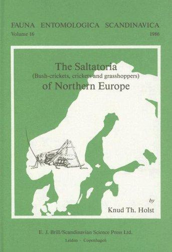 9789004078604: The Saltatoria - Bush-Crickets, Crickets and Grass-Hoppers - Of Northern Europe (Fauna Entomologica Scandinavica)
