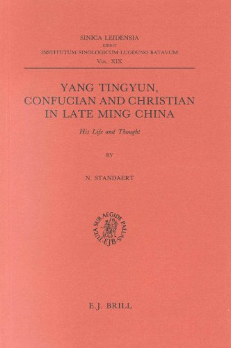 9789004081277: Yang Tingyun, Confucian and Christian in Late Ming China: His Life and Thought (Sinica Ledensia, Vol 19) (Sinica Leidensia)