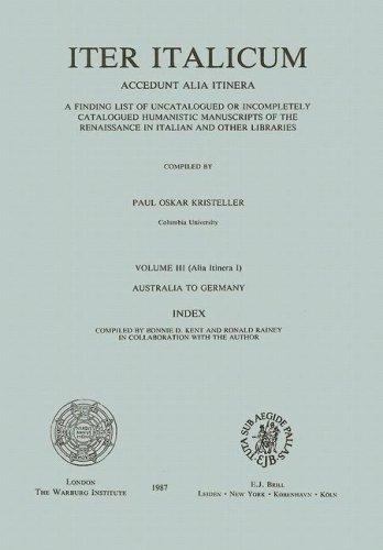 Iter Italicum: Accedunt Alia Itinera. A Finding: Kristeller, Paul Oskar