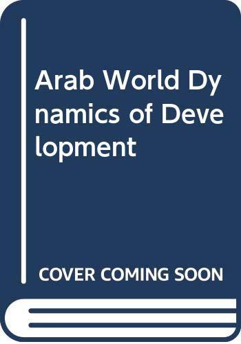 The Arab World: Dynamics of Development (International: Baha Abu-Laban and