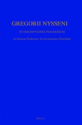 In Inscriptiones Psalmorum: In Sextum Psalmum: in Ecclesiasten Homiliae (Hardback): Nyssenus ...