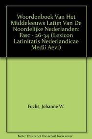 Lexicon Latinitatis Nederlandicae Medii Aevi: Fasc. 26-34 Volume IV F-I (Hardback): J. W. Fuchs, O....