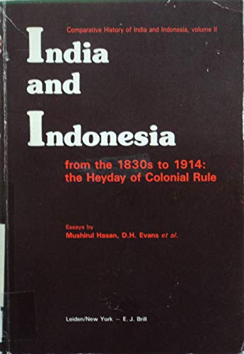 India and Indonesia from the 1830s to: Mushirul Hasan, D.H.