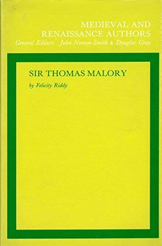 Sir Thomas Malory (Medieval and Renaissance Authors): Felicity Riddy