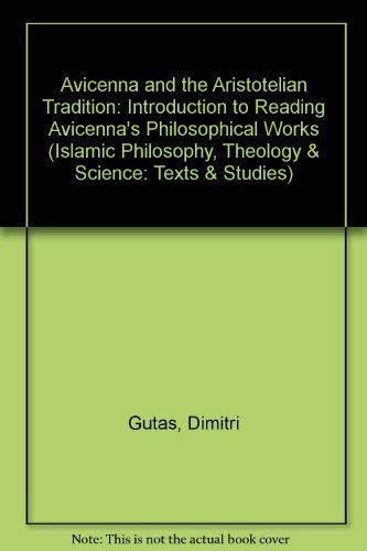 9789004085008: Avicenna and the Aristotelian Tradition: Introduction to Reading Avicenna's Philosophical Works (Islamic Philosophy, Theology & Science: Texts & Studies)