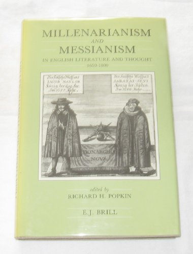 9789004085138: Millenarianism and Messianism in English Literature and Thought 1650-1800: Clark Library Lectures 1981-1982 (Publications from the Clark Library Pro)