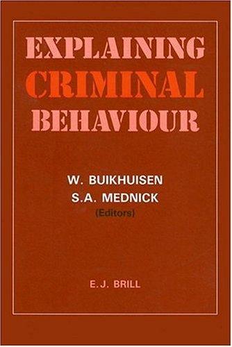 9789004085145: Explaining Criminal Behaviour: Interdisciplinary Approaches