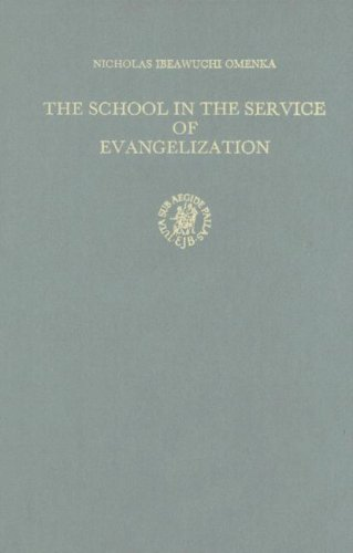 9789004086326: The School in the Service of Evangelization: The Catholic Educational Impact in Eastern Nigeria 1886-1950 (Studies of Religion in Africa)