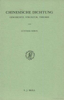 9789004087002: Chinesische Dichtung: Geschichte, Struktur, Theorie (Handbook of Oriental Studies. Section 4 China / Handbook of Oriental Studies. Section 4 China, Literature)
