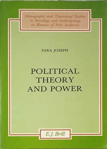 9789004087743: Political Theory and Power (MONOGRAPHS AND THEORETICAL STUDIES IN SOCIOLOGY AND ANTHROPOLOGY IN HONOUR OF NELS ANDERSON)