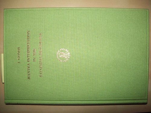 Mantra Interpretation in the Satapatha-Brahmana (Hardback): J Gonda