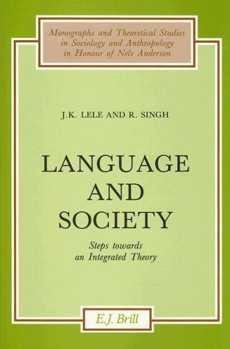 Language and Society: Steps Towards an Integrated: Jayant Lele, R.