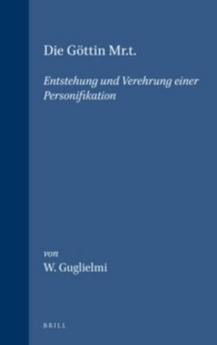 9789004088146: Die Göttin Mr.T.: Entstehung Und Verehrung Einer Personifikation (Probleme der Agyptologie)