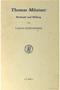 Thomas Muntzer: Herkunft Und Bildung (Studies in Medieval and Reformation Traditions) (Studies in ...